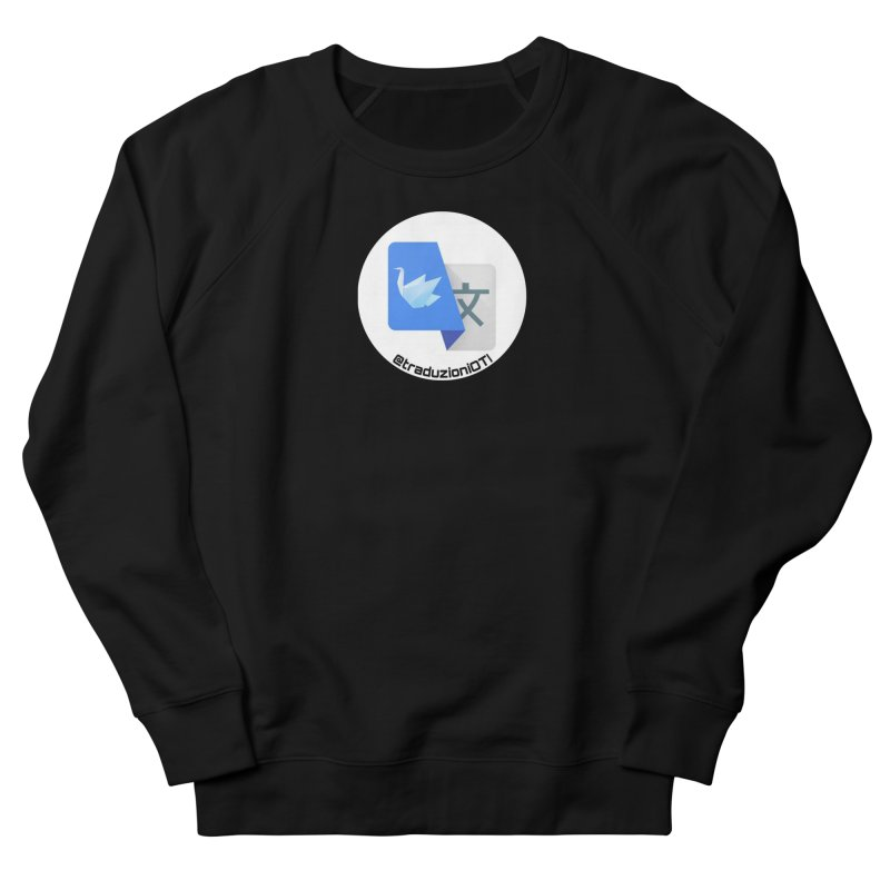 Traduzioni OTI Women's French Terry Sweatshirt by OTInetwork
