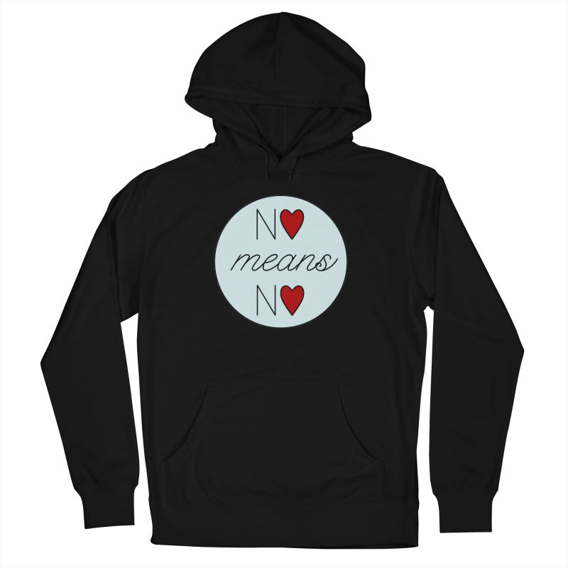 No means No logo Women's French Terry Pullover Hoody by Ohashleylove's Shop