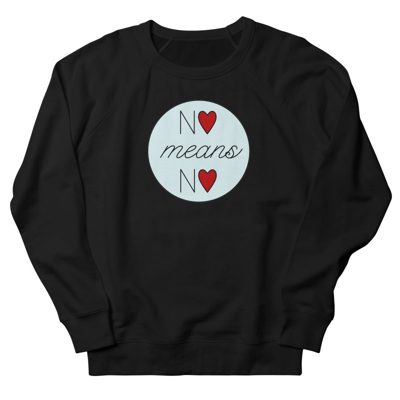 No means No logo Women's French Terry Sweatshirt by Ohashleylove's Shop