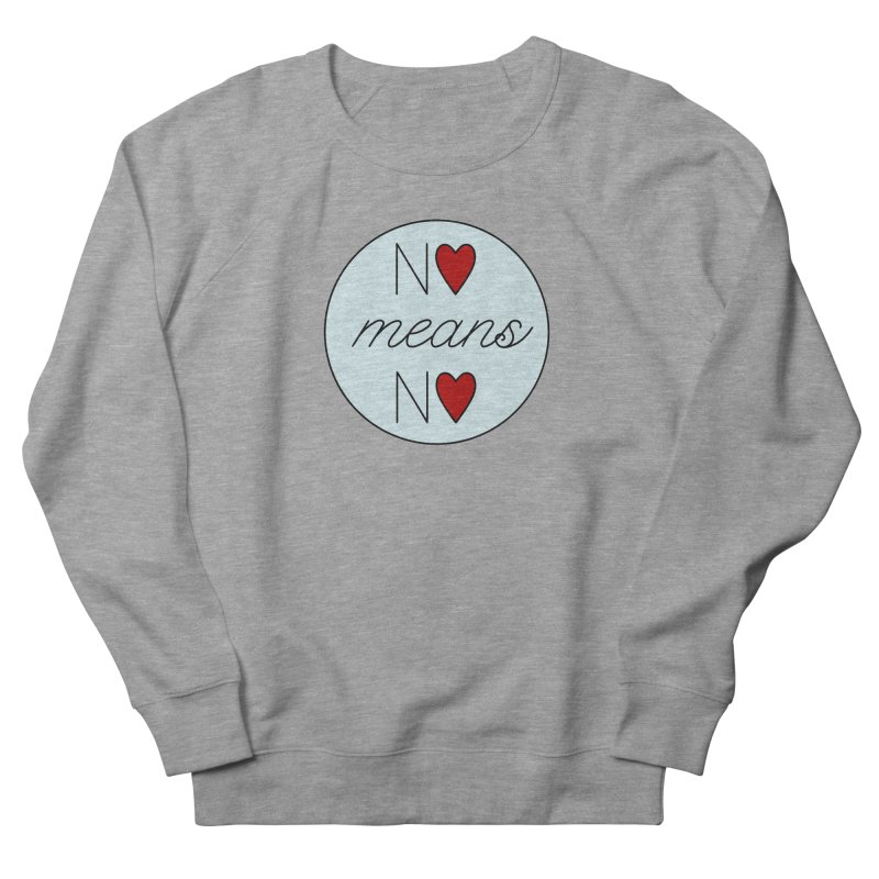No means No logo Men's French Terry Sweatshirt by Ohashleylove's Shop