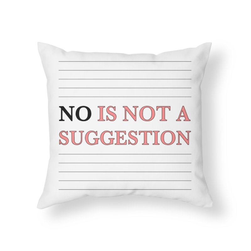 Not A Suggestion Home Throw Pillow by Ohashleylove's Shop