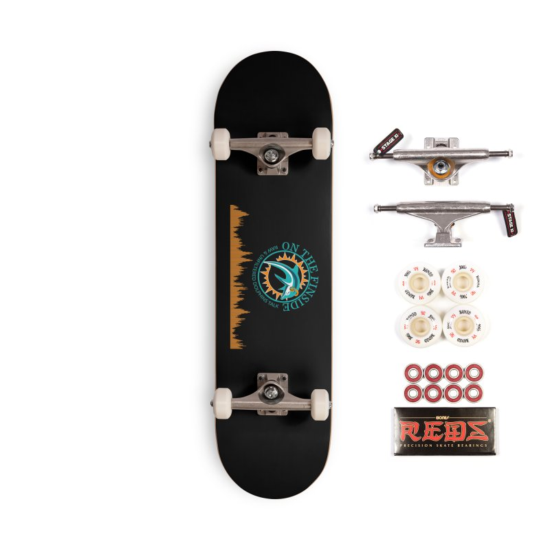 Fired up Fins Glow Accessories Complete - Pro Skateboard by On The Fin Side's Artist Shop