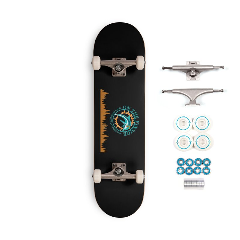 Fired up Fins Glow Accessories Complete - Basic Skateboard by On The Fin Side's Artist Shop