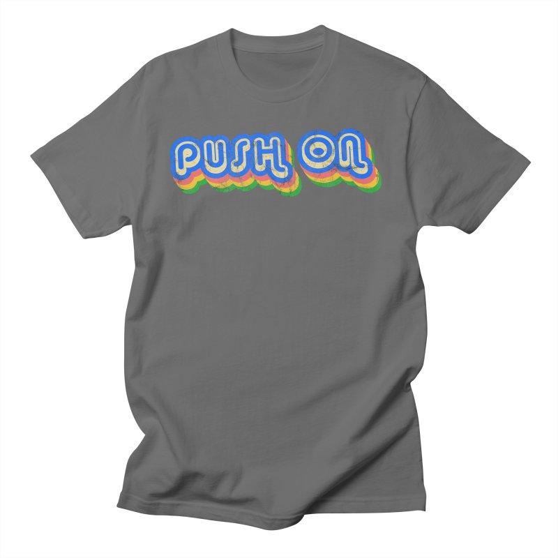 Push On Men's T-Shirt by Oppositebox's Online Shop