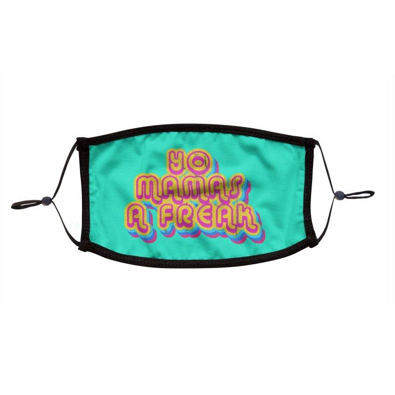 Yo Mamma's A Freak Accessories Face Mask by Oppositebox's Online Shop