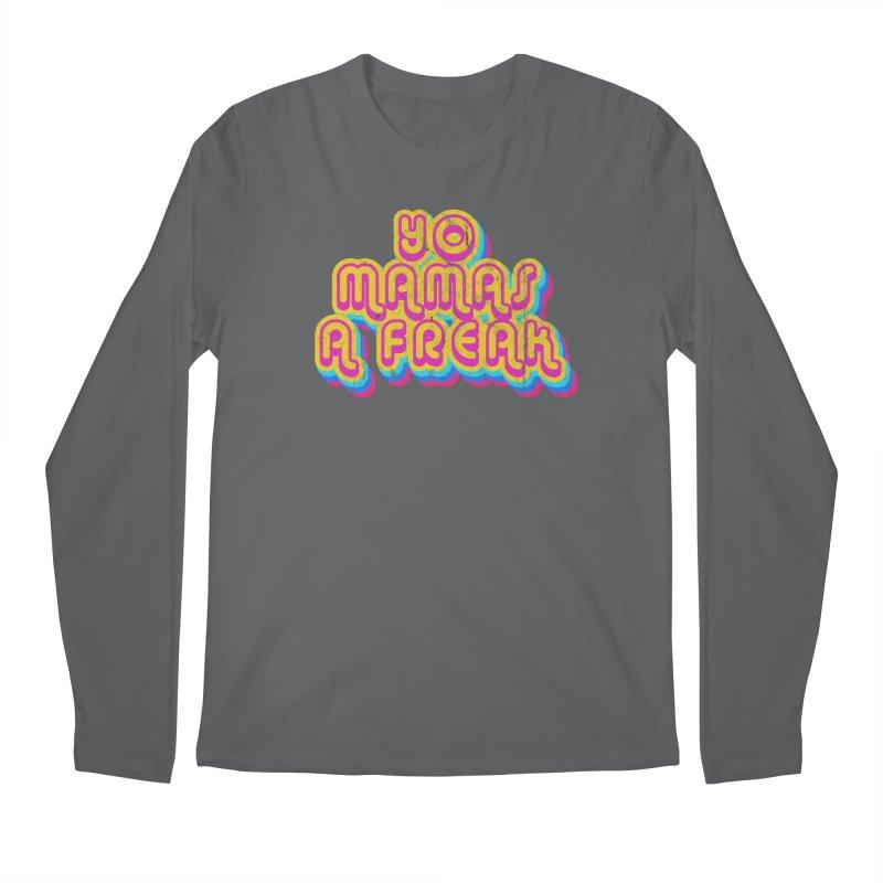 Yo Mamma's A Freak Men's Longsleeve T-Shirt by Oppositebox's Online Shop