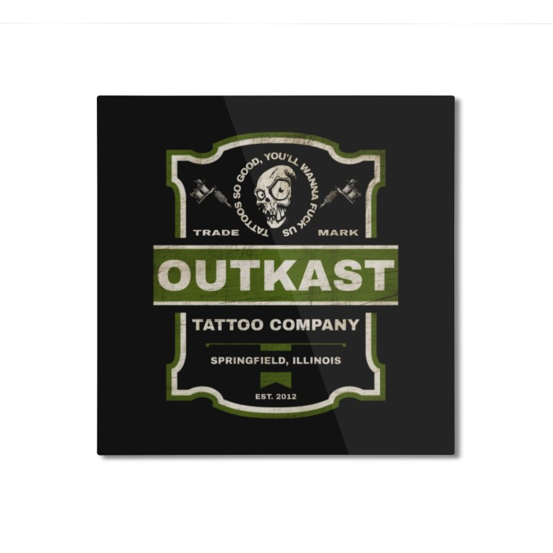 OUTKAST BLACK LABEL TATTOOS Home Mounted Aluminum Print by OutkastTattooCompany's Artist Shop