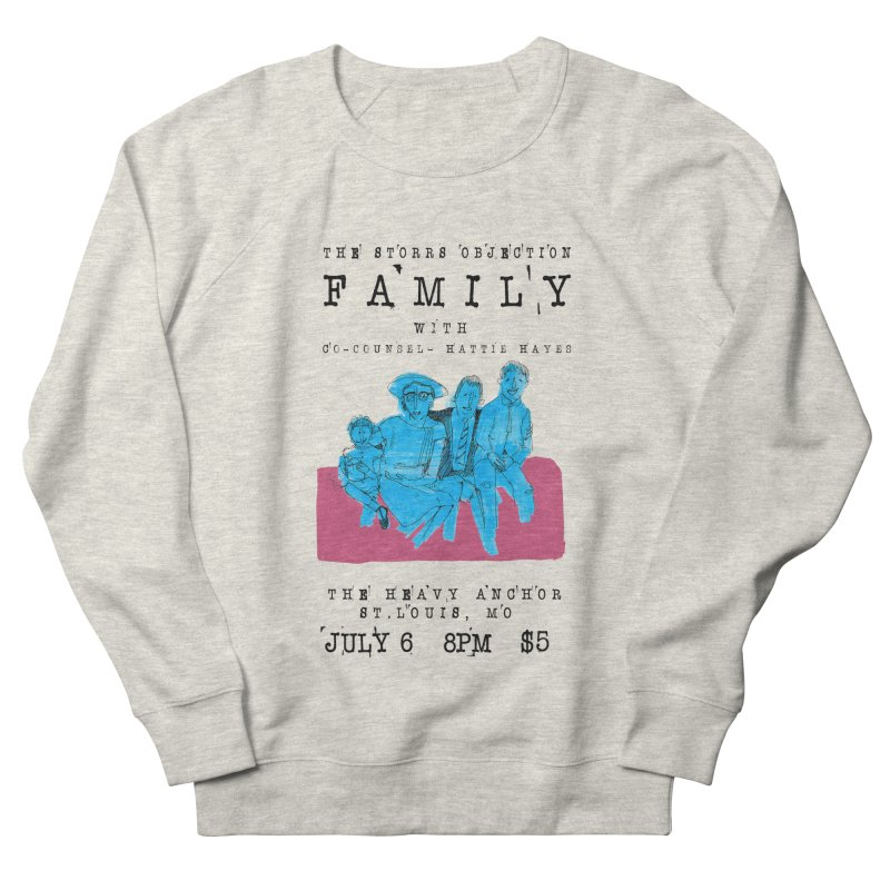 The Storrs Objection: Family Women's French Terry Sweatshirt by PEP's Artist Shop