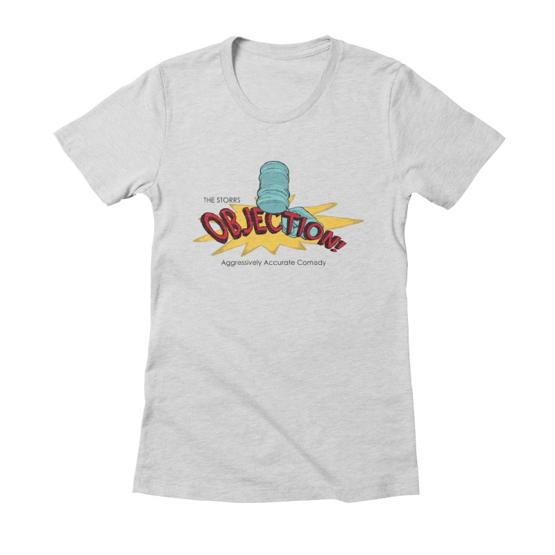 The Storrs Objection Women's Fitted T-Shirt by PEP's Artist Shop