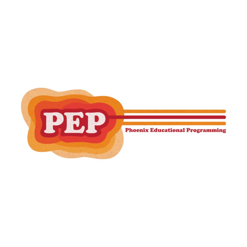 Phoenix Educational Programming  None  by PEP's Artist Shop