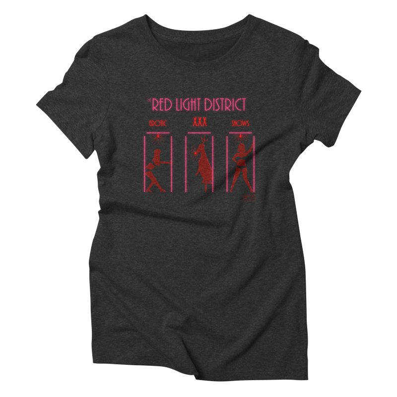 The Red Light District Women's Triblend T-shirt by PLOY by NomadSlim