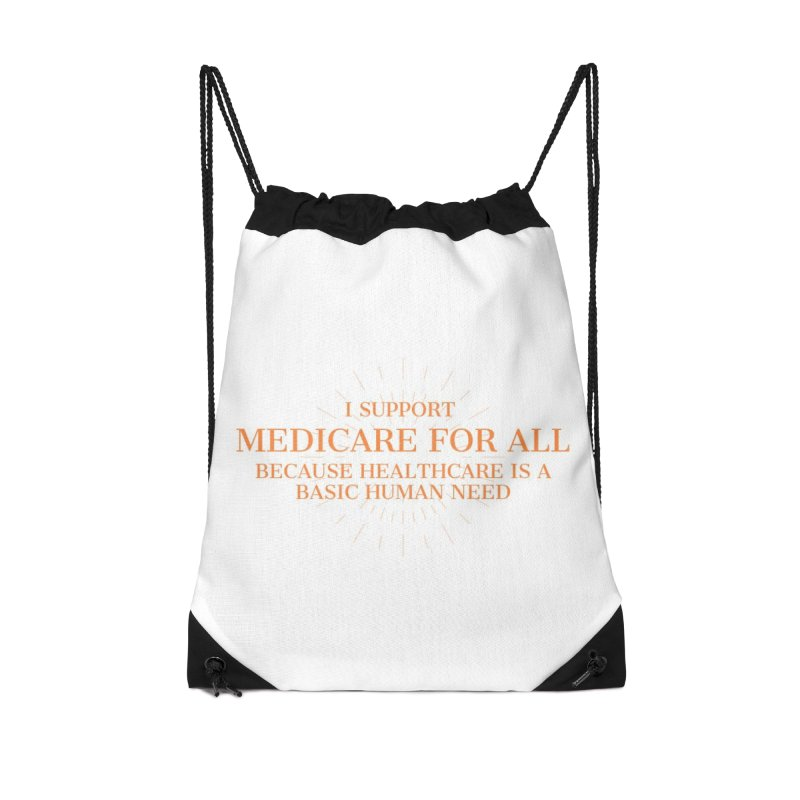 I support Medicare for all because healthcare is a basic human need Accessories Bag by PNHPMinnesota's Artist Shop