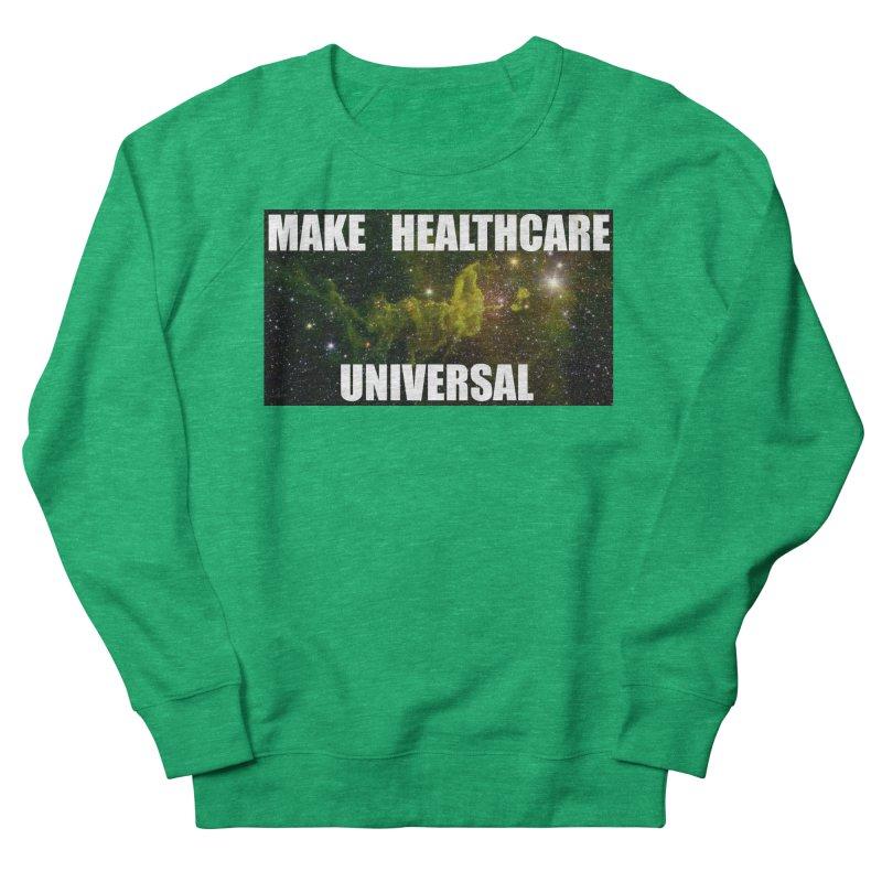 Make Healthcare Universal Women's Sweatshirt by PNHPMinnesota's Artist Shop