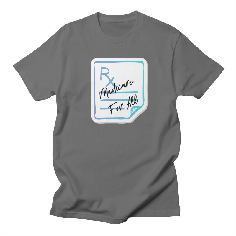 Prescription: Medicare For All Men's T-Shirt by PNHPMinnesota's Artist Shop