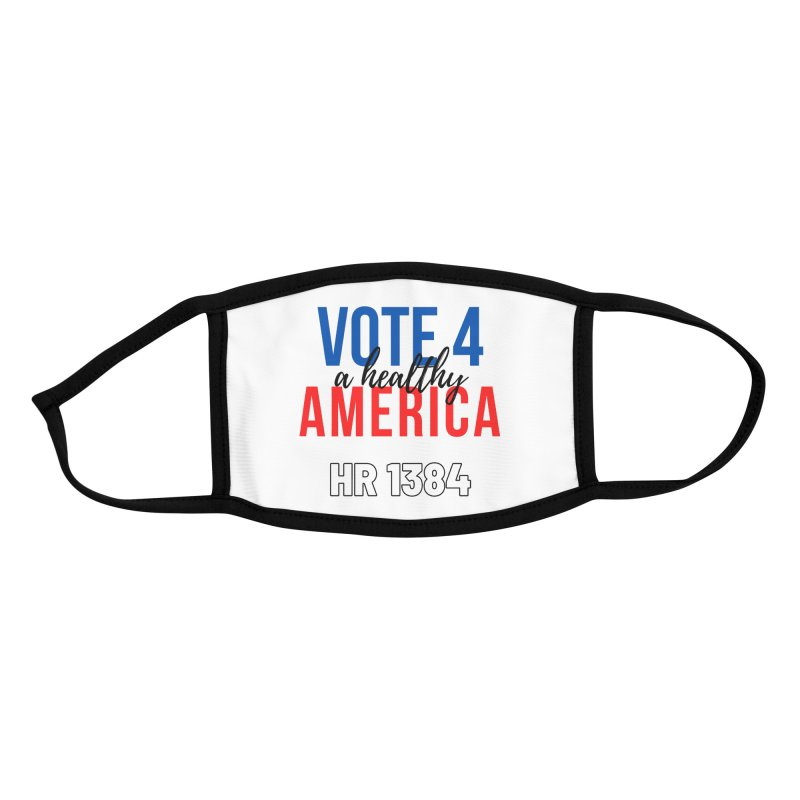 Vote for A Healthy America Accessories Face Mask by PNHPMinnesota's Artist Shop