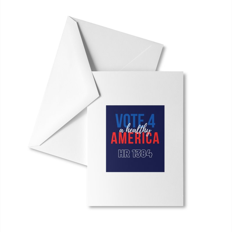 Vote for A Healthy America Accessories Greeting Card by PNHPMinnesota's Artist Shop