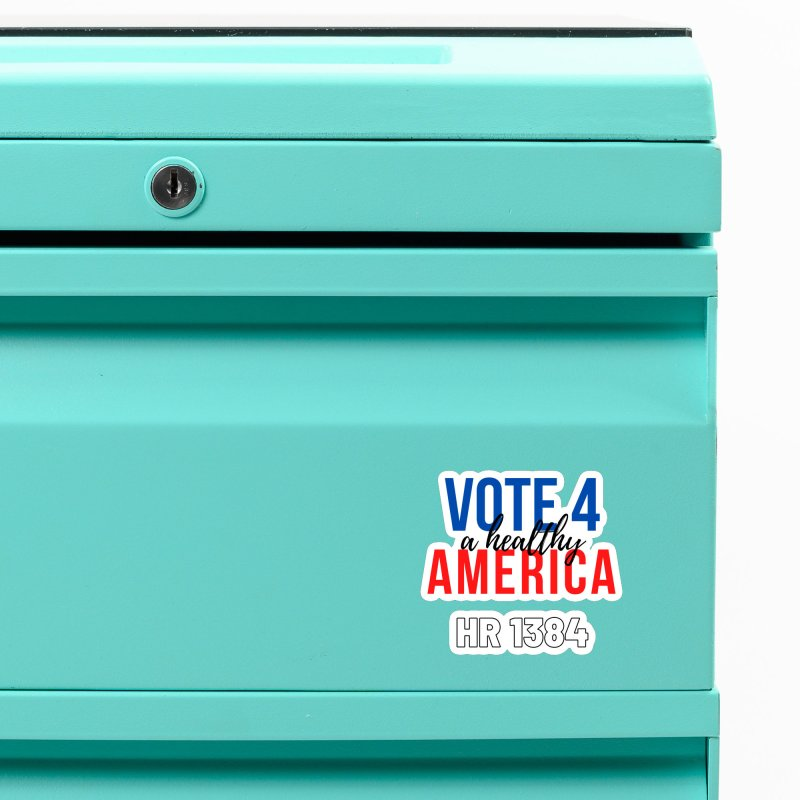 Vote for A Healthy America Accessories Magnet by PNHPMinnesota's Artist Shop