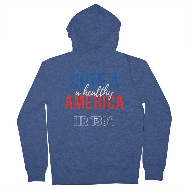 Vote for A Healthy America Men's Zip-Up Hoody by PNHPMinnesota's Artist Shop