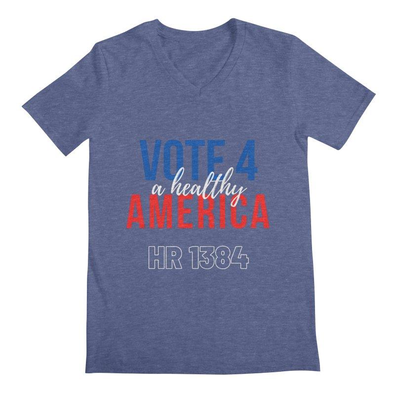 Vote for A Healthy America Men's V-Neck by PNHPMinnesota's Artist Shop