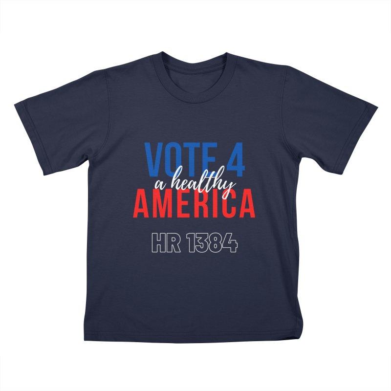 Vote for A Healthy America Kids T-Shirt by PNHPMinnesota's Artist Shop