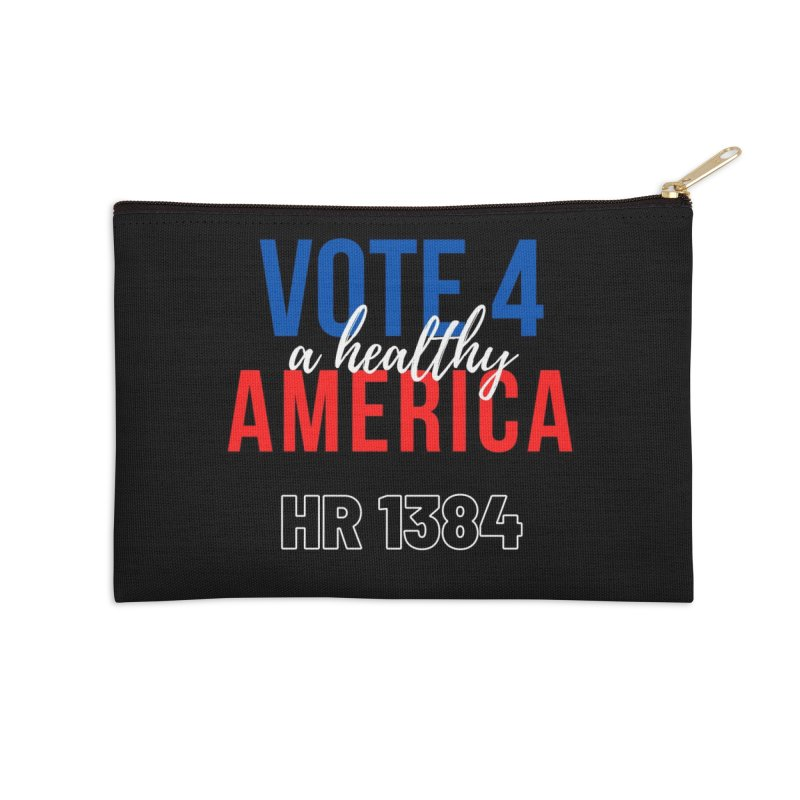 Vote for A Healthy America Accessories Zip Pouch by PNHPMinnesota's Artist Shop