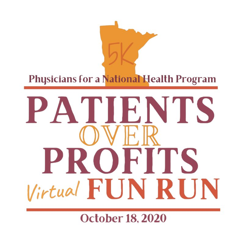 Patients Over Profits Virtual Fun Run Men's T-Shirt by PNHPMinnesota's Artist Shop