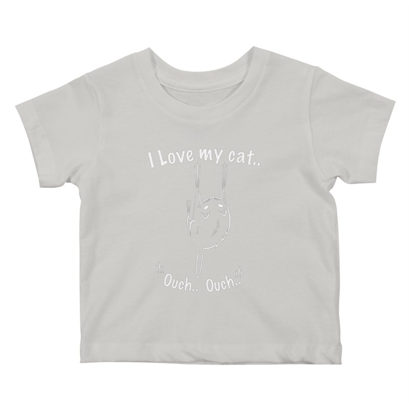 I LOVE MY CAT.. OUCH.. Kids Baby T-Shirt by POP COLOR BOT