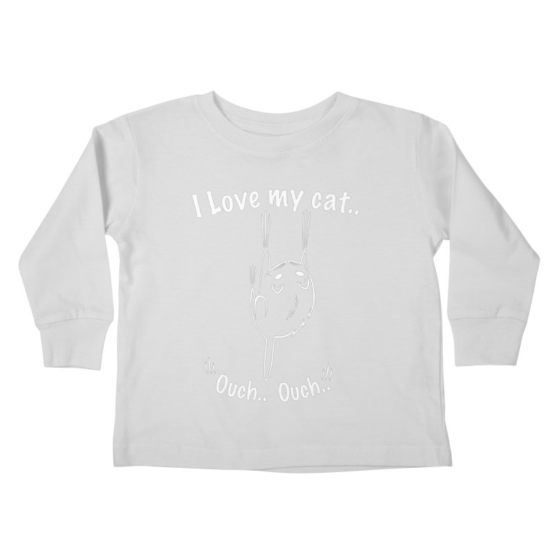 I LOVE MY CAT.. OUCH.. Kids Toddler Longsleeve T-Shirt by POP COLOR BOT