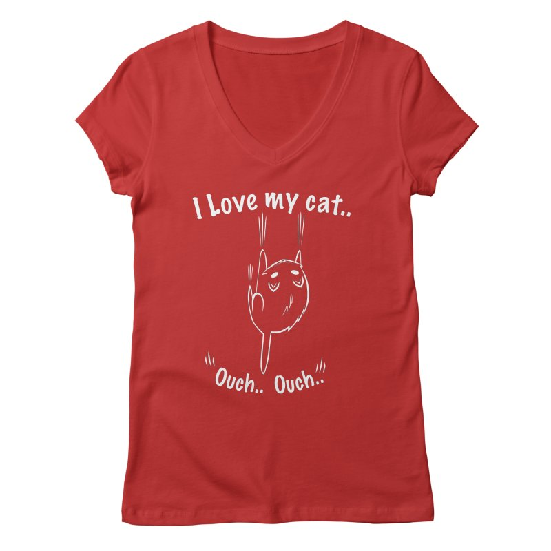 I LOVE MY CAT.. OUCH.. Women's V-Neck by POP COLOR BOT