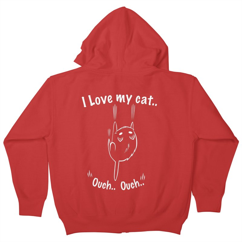 I LOVE MY CAT.. OUCH.. Kids Zip-Up Hoody by POP COLOR BOT
