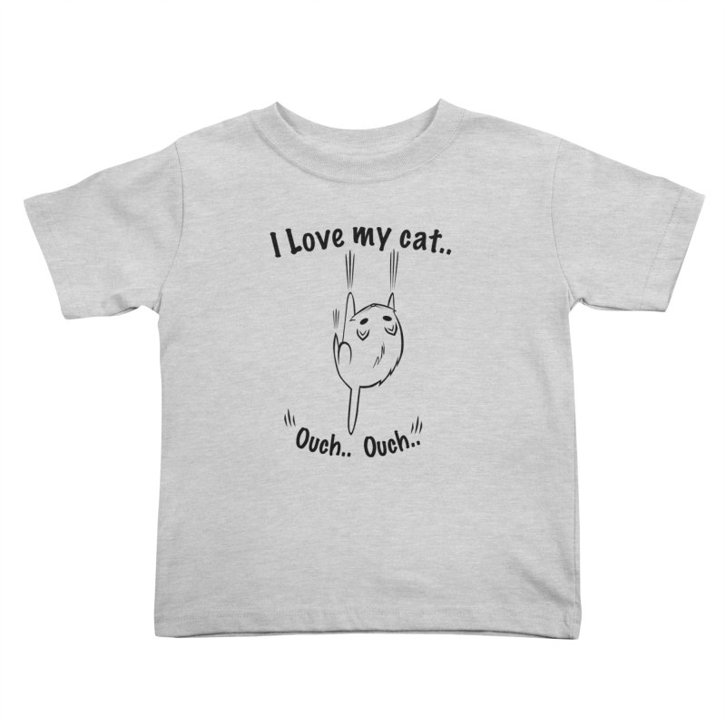 Kitty Love Ouch.. Kids Toddler T-Shirt by POP COLOR BOT