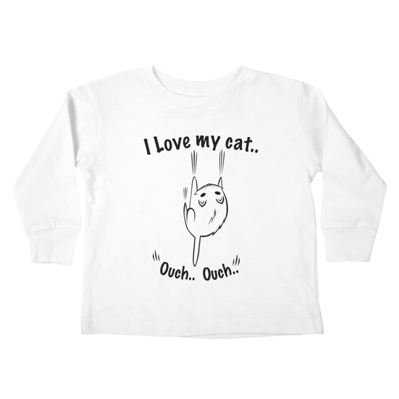Kitty Love Ouch.. Kids Toddler Longsleeve T-Shirt by POP COLOR BOT