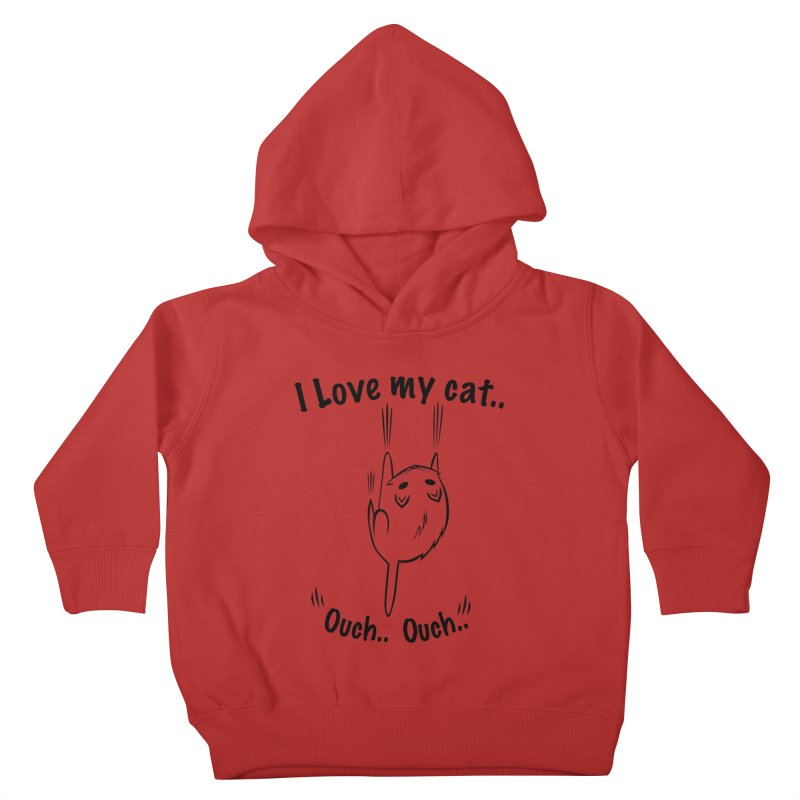 Kitty Love Ouch.. Kids Toddler Pullover Hoody by POP COLOR BOT
