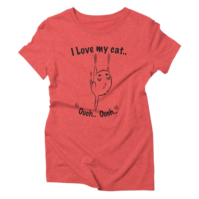 Kitty Love Ouch.. Women's Triblend T-Shirt by POP COLOR BOT