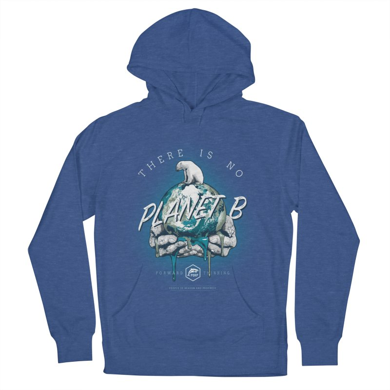 There is no PLANET B Women's French Terry Pullover Hoody by PORPMerch's Artist Shop