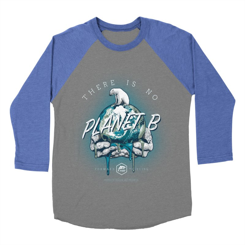 There is no PLANET B Women's Baseball Triblend Longsleeve T-Shirt by PORPMerch's Artist Shop