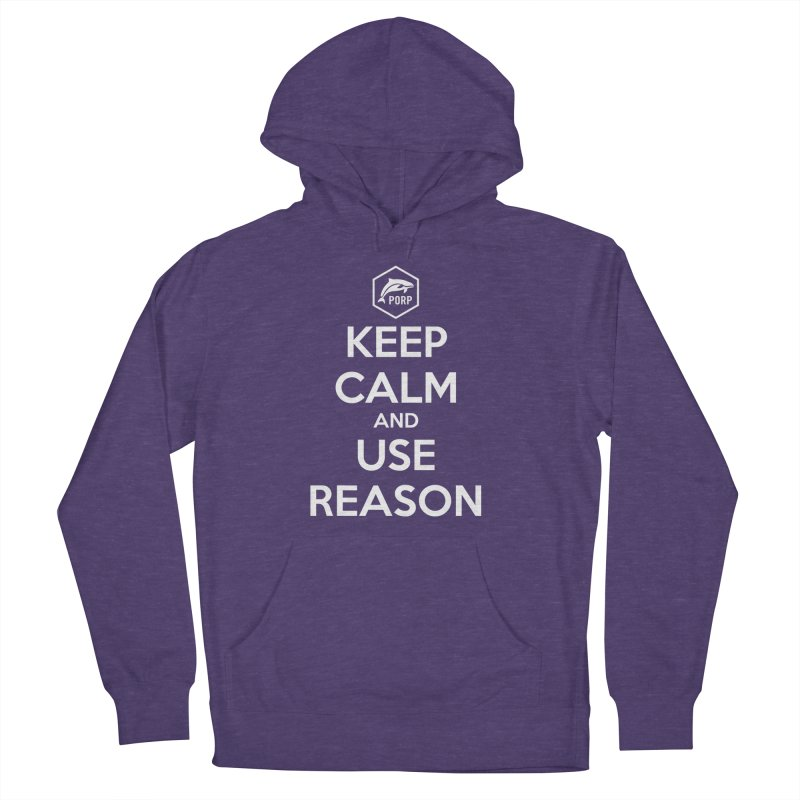 Keep Calm and Use Reason Women's French Terry Pullover Hoody by PORPMerch's Artist Shop