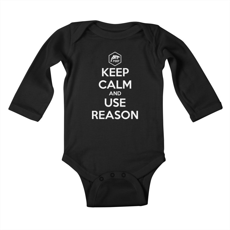 Keep Calm and Use Reason Kids Baby Longsleeve Bodysuit by PORPMerch's Artist Shop