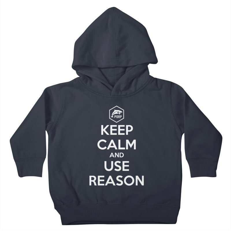 Keep Calm and Use Reason Kids Toddler Pullover Hoody by PORPMerch's Artist Shop