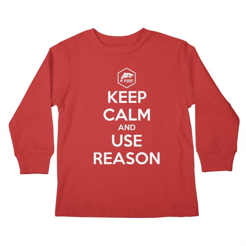 Keep Calm and Use Reason Kids Longsleeve T-Shirt by PORPMerch's Artist Shop