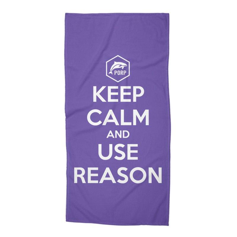 Keep Calm and Use Reason Accessories Beach Towel by PORPMerch's Artist Shop
