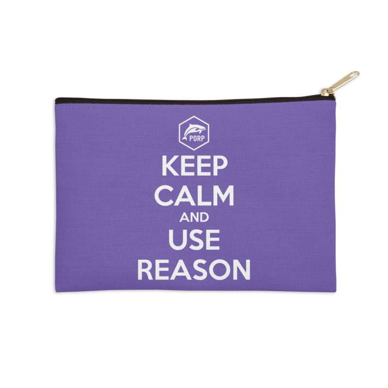 Keep Calm and Use Reason Accessories Zip Pouch by PORPMerch's Artist Shop