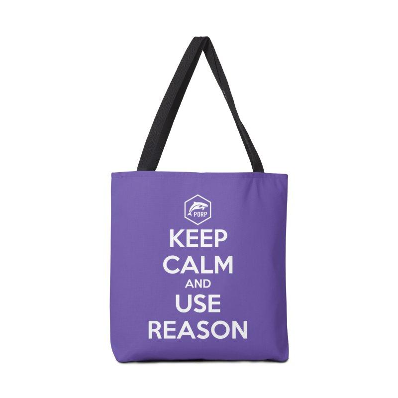 Keep Calm and Use Reason Accessories Bag by PORPMerch's Artist Shop