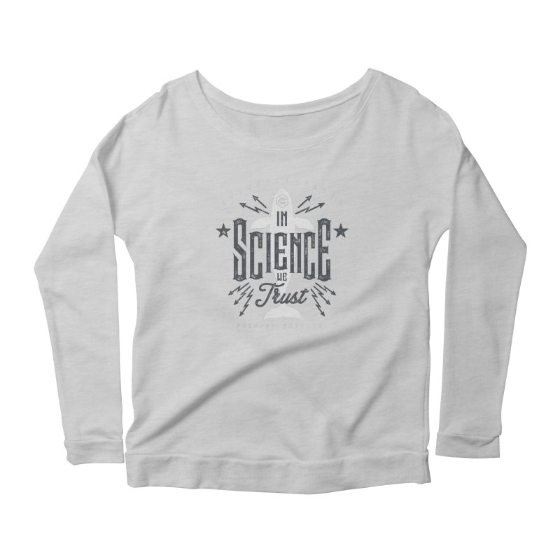 PORP: In Science We Trust Women's Scoop Neck Longsleeve T-Shirt by PORPMerch's Artist Shop