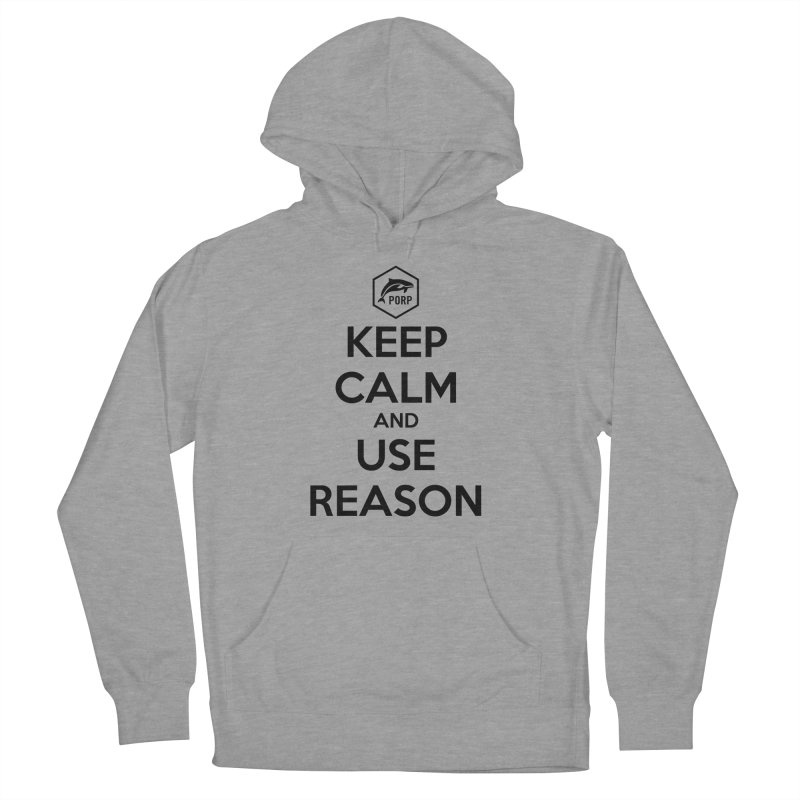 Keep Calm and Use Reason on Lights Women's French Terry Pullover Hoody by PORPMerch's Artist Shop