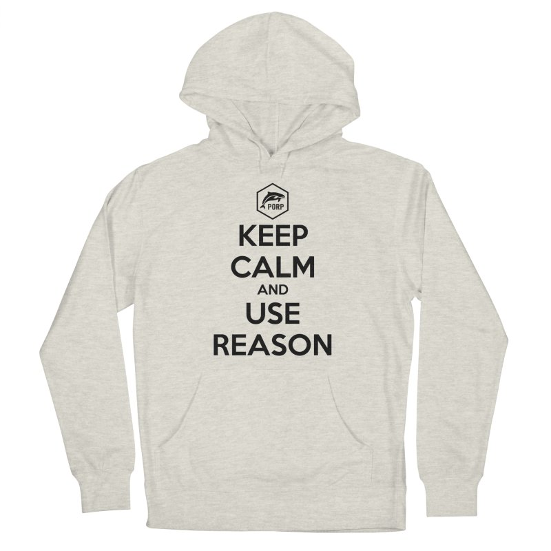 Keep Calm and Use Reason on Lights Men's French Terry Pullover Hoody by PORPMerch's Artist Shop