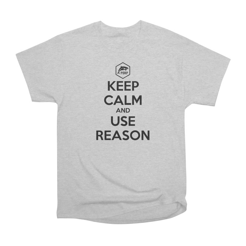 Keep Calm and Use Reason on Lights Men's Heavyweight T-Shirt by PORPMerch's Artist Shop