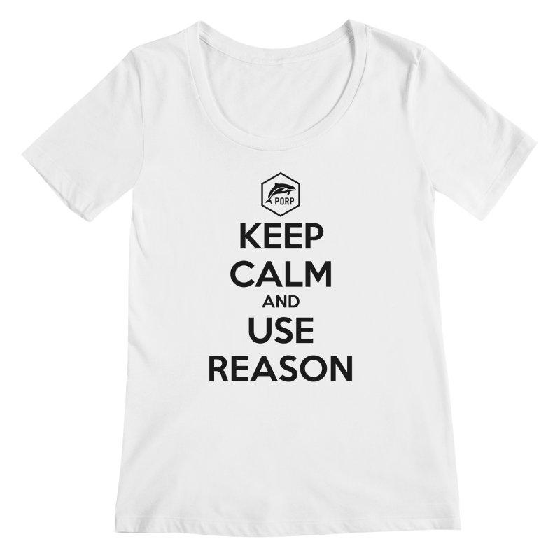 Keep Calm and Use Reason on Lights Women's Regular Scoop Neck by PORPMerch's Artist Shop