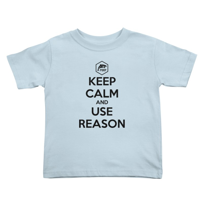 Keep Calm and Use Reason on Lights Kids Toddler T-Shirt by PORPMerch's Artist Shop