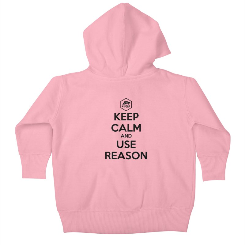 Keep Calm and Use Reason on Lights Kids Baby Zip-Up Hoody by PORPMerch's Artist Shop